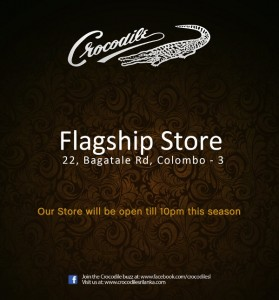 Crocodile Lanka Showroom Opens till 10.00 Pm in this Season