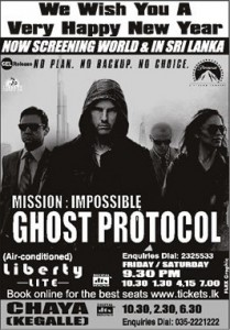 Mission Impossible4 Ghost Protocol Now Screening in Liberty Lite Srilanka