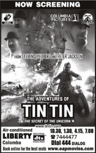 The Adventure of TINTIN the secret of the unicorn Now Screening in Liberty Srilanka