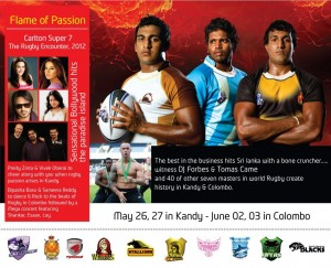 Carlton Super 7; the Rugby Encounter 2012 – May 26, 27 in Kandy and June 02, 03 in Colombo