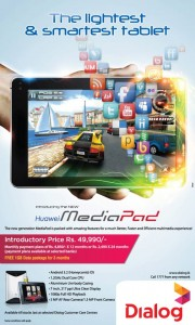 Huawei Media Pad – Introductory Price of Rs. 49,950.00 by Dialog