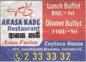 Akasa Kade Restaurant Lunch Buffet Rs. 850.00 and Dinner Buffet Rs. 1,100.00
