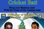 Guess and Win a Cricket Bat in India – Srilanka tournament from July 21st to August 7, 2012 at The Keg