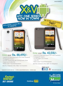 HTC One X for Rs. 88,490.00 & HTC One V for Rs. 42,510.00 from Mobitel Srilanka