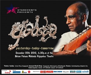 Amaradeva – Yesterday – Today – Tomorrow on 5th Devember 2012 at Nelum Pokuna