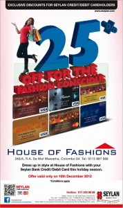 25% off at House of Fashions for Seylan Bank Seylan Bank CreditDebit Card only – 16th Dec. 2012