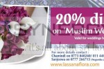 20% discount on Muslim Wedding decor from – Lassana Flora until 30th April 2013.