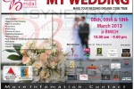 The Exclusive Bridal Exhibition: My Wedding on 8th, 9th & 10th March 2013 at BMICH
