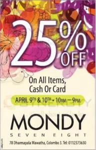 25% off at MONDY on all Items on Cash and Card on 9th & 10th April 2013