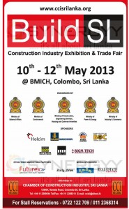 Build Sri Lanka a Construction Industry Exhibition & Trade fair on 10th to 12th May 2013