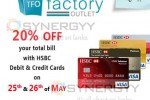 20% off at the Factory Outlet for HSBC Cards on 25th and 26th May 2013.