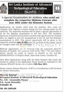 A Special Examination for students who could not complete the respective Diploma Courses after year 2002 under the Semester System - Sri Lanka Institute of Advanced Technological Education