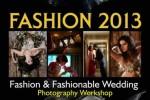 Fashion & Fashionable Wedding Photography Workshop on 10th November 2013