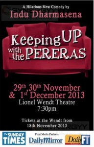 Keeping Up with the Pereras at Lionel Wendt Theatre on 29th Nov to 1st Dec 2013