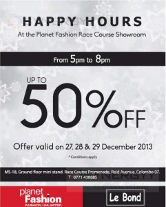 Planet Fashion - Happy Hours Promotions of 50% from 27th to 29th December 2013