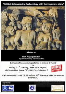 Asoka Interweaving Archaeology with the Emperors Story at BMICH on 31st January 2014