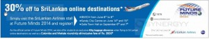 30% off to SriLankan online destinations – only on Future mind Expo 2014 from 6 -8 at  BMICH