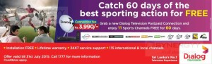 Enjoy FREE Sports channels for 60 Days with Dialog TV – Offer valid till 31st July 2015